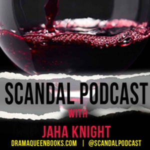 Scandal Podcast by Jaha Knight: Gladiator in A Suit (with Heels On)