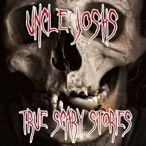 Uncle Josh's True Scary Stories by Uncle Josh