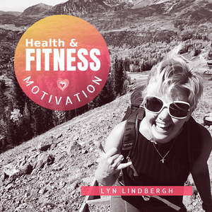 Health and Fitness Motivation by Lyn Lindbergh