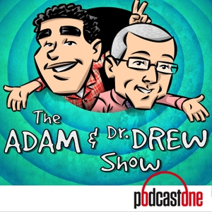 The Adam and Dr. Drew Show by PodcastOne / Carolla Digital