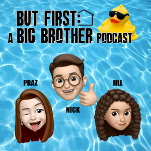 But First: A Big Brother Podcast by But First: A Big Brother Podcast