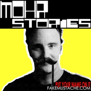 Mohr Stories - FakeMustache.com by Fake Mustache Studios