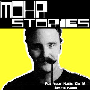 Mohr Stories - JayMohr.com by Fake Mustache Studios