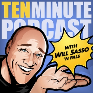 Ten Minute Podcast by Will Sasso 'n Pals