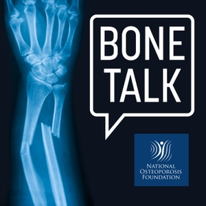 Bone Talk by National Osteoporosis Foundation