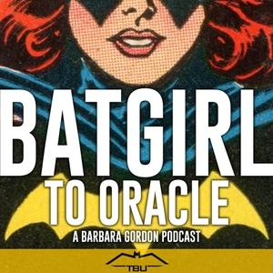 Batgirl to Oracle: A Barbara Gordon Podcast by The Batman Universe