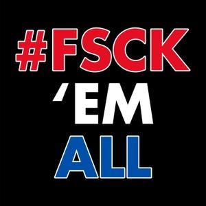 #FSCK 'Em All! by T. Greg Doucette