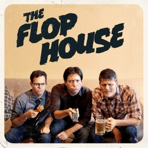 The Flop House by MaximumFun, Dan McCoy, Stuart Wellington, Elliott Kalan