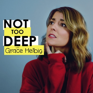 Not Too Deep with Grace Helbig by Grace Helbig