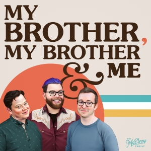My Brother, My Brother And Me by The McElroys