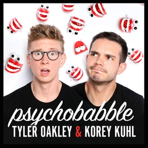 Psychobabble with Tyler Oakley & Korey Kuhl by Tyler Oakley, Korey Kuhl, and Cadence13