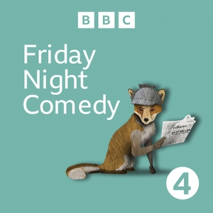 Friday Night Comedy from BBC Radio 4 by BBC Radio 4