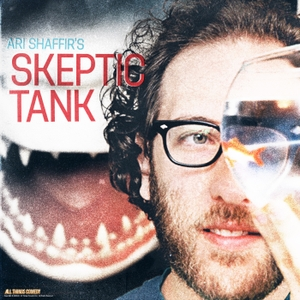 Ari Shaffir's Skeptic Tank by Ari Shaffir