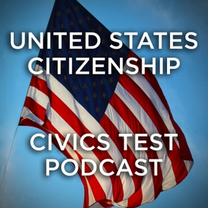United States Citizenship - Civics Test Podcast by Andrea Giordano