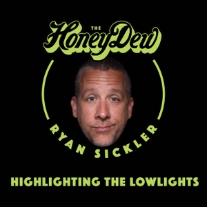 The HoneyDew with Ryan Sickler by Ryan Sickler