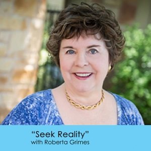 Seek Reality with Roberta Grimes by Roberta Grimes