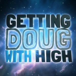 Getting Doug with High by Doug Benson