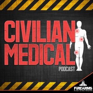 Civilian Medical Podcast by Firearms Radio Network
