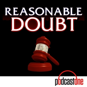 Reasonable Doubt by PodcastOne / Carolla Digital