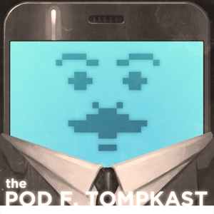 The Pod F. Tompkast by Paul F. Tompkins