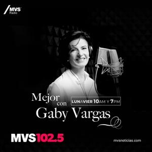 Mejor Con Gaby Vargas by MVS Radio