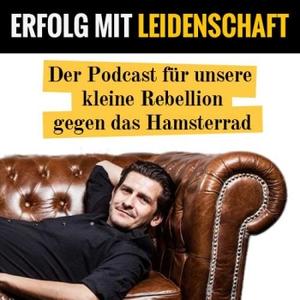 Erfolg mit Leidenschaft - Der Podcast rund um unsere kleine Rebellion gegen das Hamsterrad. by Markus Cerenak spricht über Bloggen, Podcasting, Online Geld verdienen und erfolgreich selbständig machen