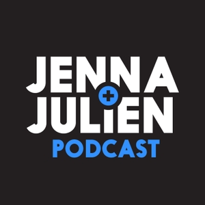 Jenna & Julien Podcast by Jenna & Julien Podcast