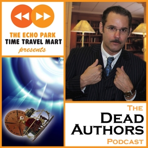 The Dead Authors Podcast by Paul F. Tompkins and Ben Zelevansky