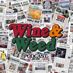 Wine and Weed by Sterling Brim & Chris Reinacher
