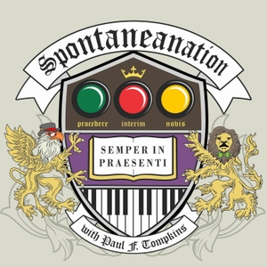 SPONTANEANATION with Paul F. Tompkins by Earwolf and Paul F. Tompkins