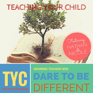 The Teaching Your Child Homeschool Podcast by Nathan & Nicole Bills : Homeschool Educators