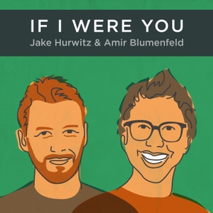 If I Were You by Jake Hurwitz and Amir Blumenfeld