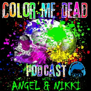 Color Me Dead Podcast by Color Me Dead with Angel and Nikki  | Age of Radio