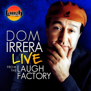 Dom Irrera Live from the Laugh Factory by Laugh Factory