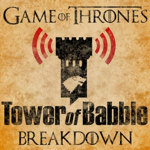 Game of Thrones: Tower of Babble Breakdowns by Julian Meush and Daniel D'Souza