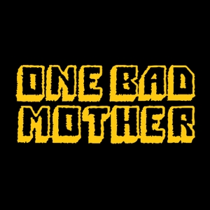 One Bad Mother by MaximumFun.org