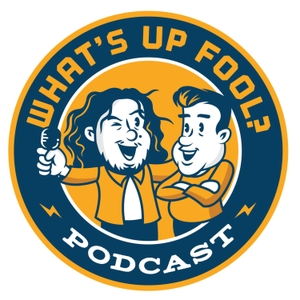 What's Up Fool? Podcast by All Things Comedy