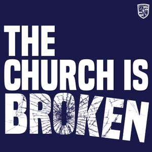 THE CHURCH IS BROKEN PODCAST by Samuel Neider