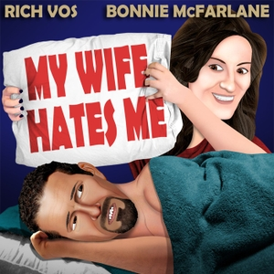 Vos and Bonnie's 'My Wife Hates Me'