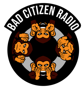 Bad Citizen Radio by BadCitizenRadio