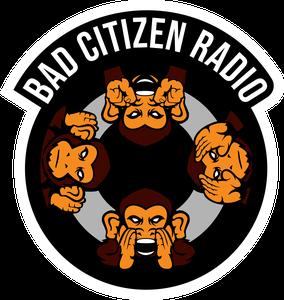Bad Citizen Radio by BadCitizenRadio