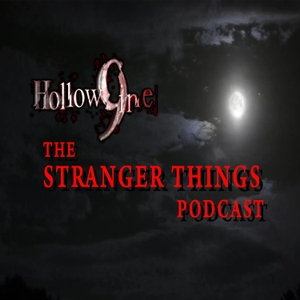 Hollow9ine's Stranger Things Podcast by Hollow9ine Network