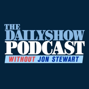The Daily Show Podcast without Jon Stewart by Comedy Central