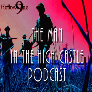 Hollow9ine's The Man in the High Castle Podcast by Hollow9ine Network