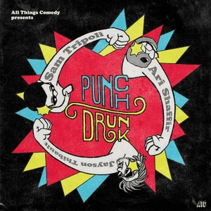 Punch Drunk Sports by Ari Shaffir, Sam Tripoli, Jayson Thibault