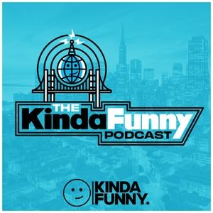 The Kinda Funny Podcast by Kinda Funny