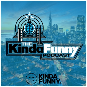 The Kinda Funny Podcast by Kinda Funny