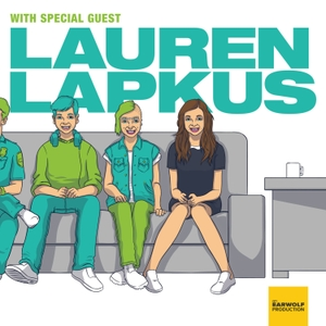 With Special Guest Lauren Lapkus by Earwolf and Lauren Lapkus