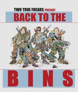 Back to the Bins by Two True Freaks!