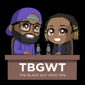 The Black Guy Who Tips Podcast by The Black Guy Who Tips